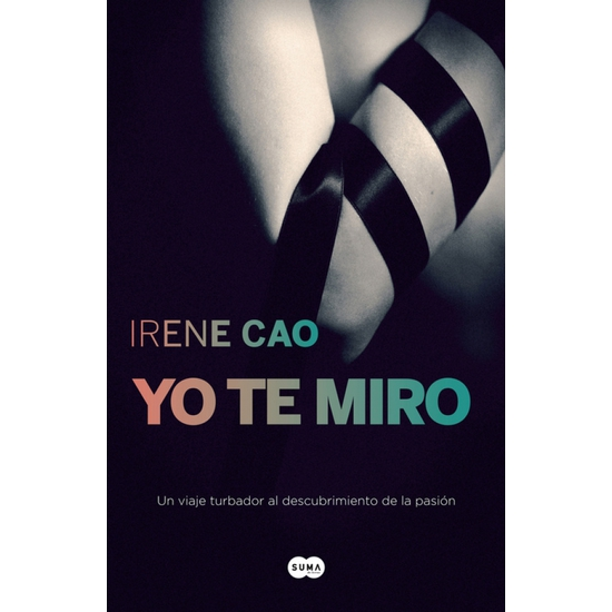 YO TE MIRO. TRILOGIA DE LOS SENTINDOS 1